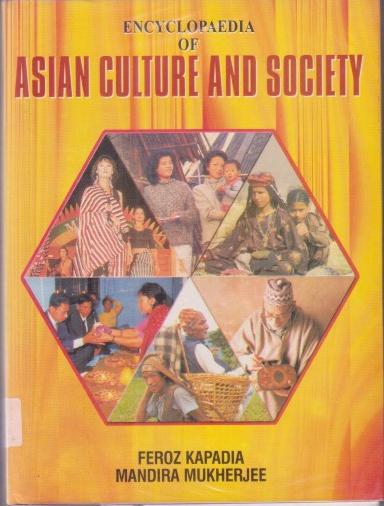 Encyclopaedia Of Asian Culture And Society Volume-3, South Asia Afghanistan, Pakistan Bangladesh, Nepal, Bhutan