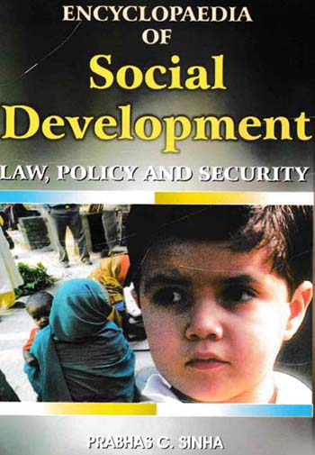 Encyclopaedia Of Social Development, Law, Policy And Security Volume-10 (Social Law And Occupational Sectors)
