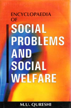 Encyclopaedia Of Social Problems And Social Welfare Volume-4 (Elements Of Social Impact)