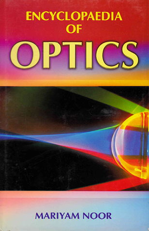 Encyclopaedia of Optics Volume-1 (Physical Optics)