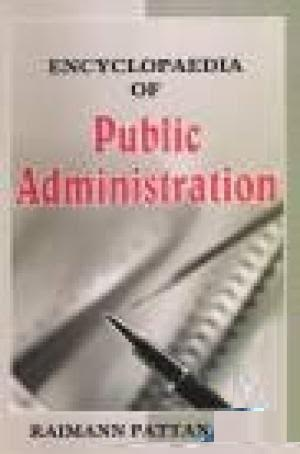 Encyclopaedia Of Public Administration Volume-6 (Bureaucracy, Politics and Administrative Challenge)