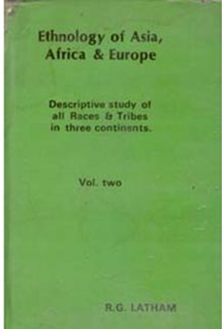 Ethnology of Asia, Africa & Europe (Discriptive Study of All Races & Tribes In three Continents) Volume-1