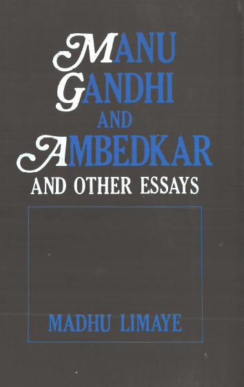 Manu Gandhi And Ambedkar And Other Essays