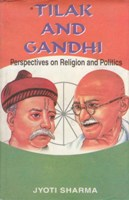 Tilak And Gandhi: Perspectives On Religion And Politics