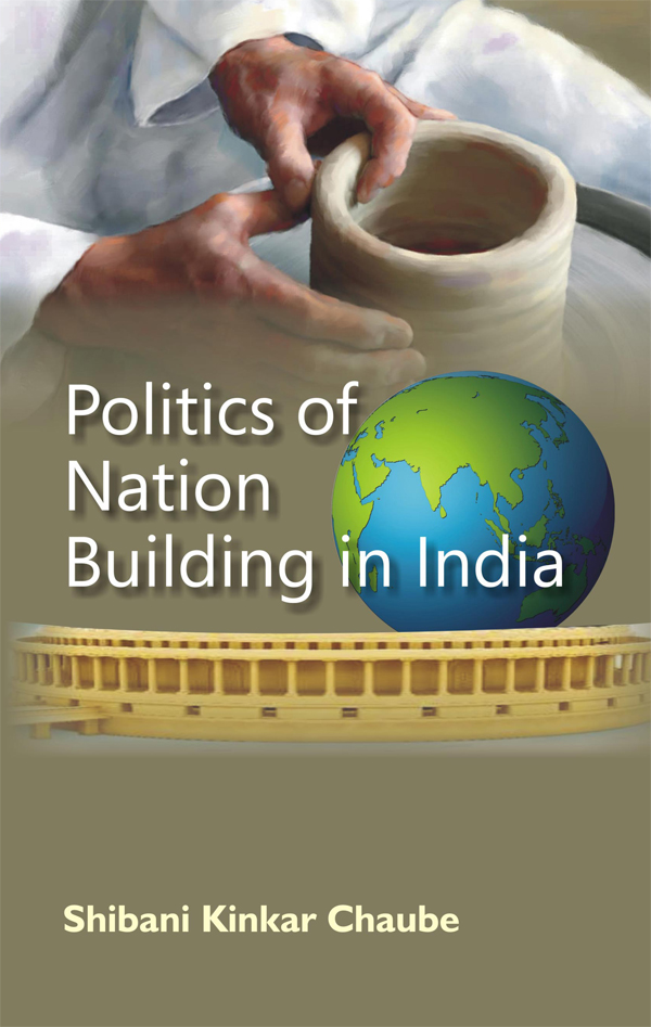 Politics of Nation Building In India