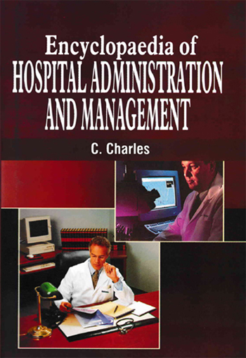 Encyclopaedia Of Hospital Administration And Management Volume-6 (Hospital Health Care Services)
