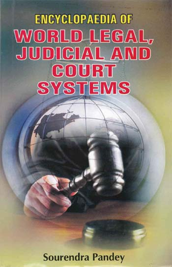 Encyclopaedia of World Legal, Judicial and Court Systems Volume-3