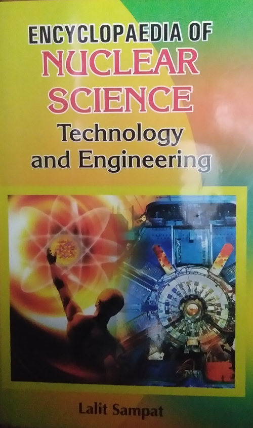 Encyclopaedia Of Nuclear Science, Technology And Engineering