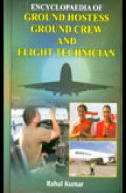 Encyclopaedia Of Ground Hostess, Ground Crew And Flight Technician