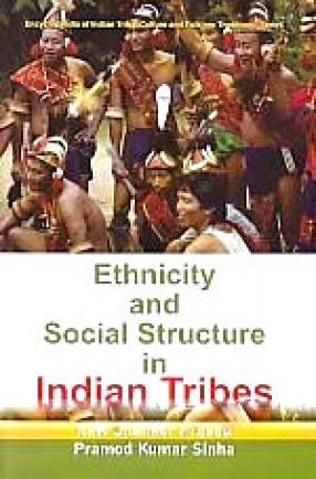 Encyclopaedia Of Indian Tribal Culture And Folklore Traditions Vol-5 (Ethnicity And Social Structure In Indian Tribes)