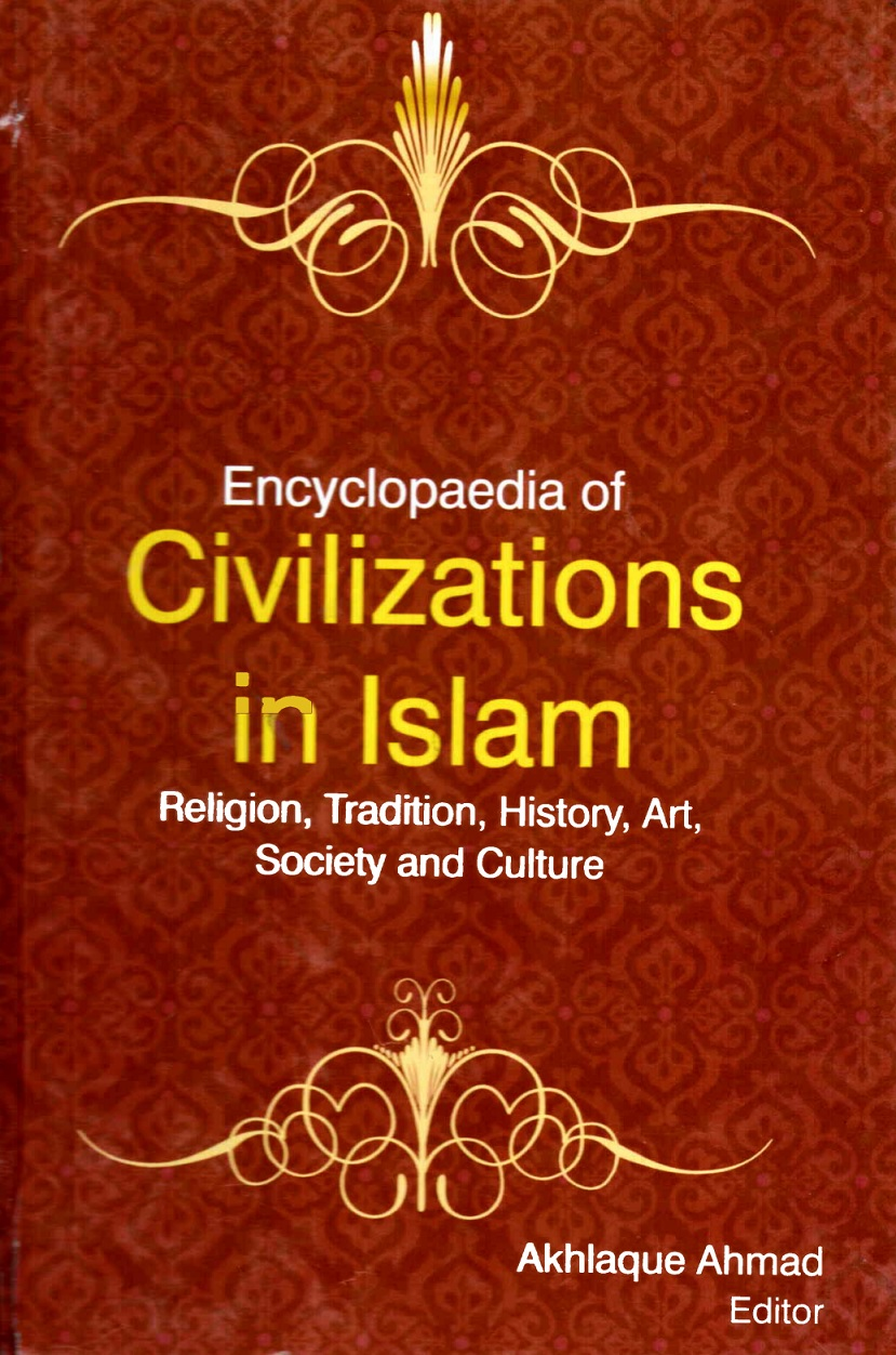 Encyclopaedia of Civilizations in Islam Religion, Tradition, History, Art, Society and Culture Volume-2 (Islamic Philosophy)