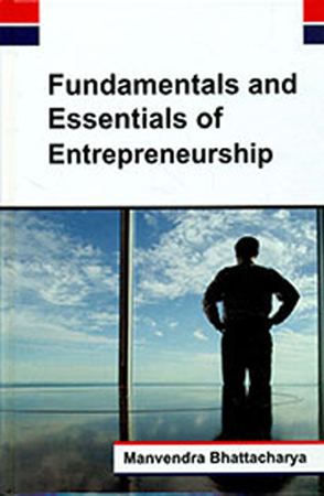 Fundamentals And Essentials Of Entrepreneurship