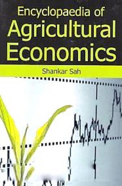 Encyclopaedia Of Agricultural Economics