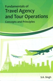Fundamentals of Travel Agency and Tour Operations: Concepts and Principles