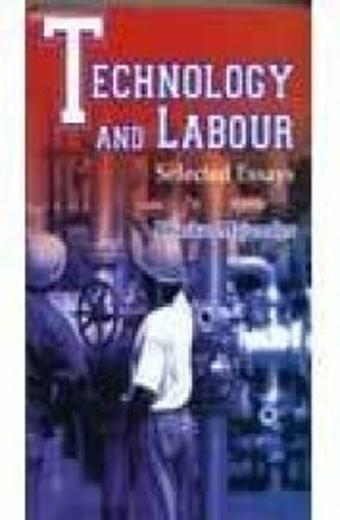 Technology And Labour Selected Essays