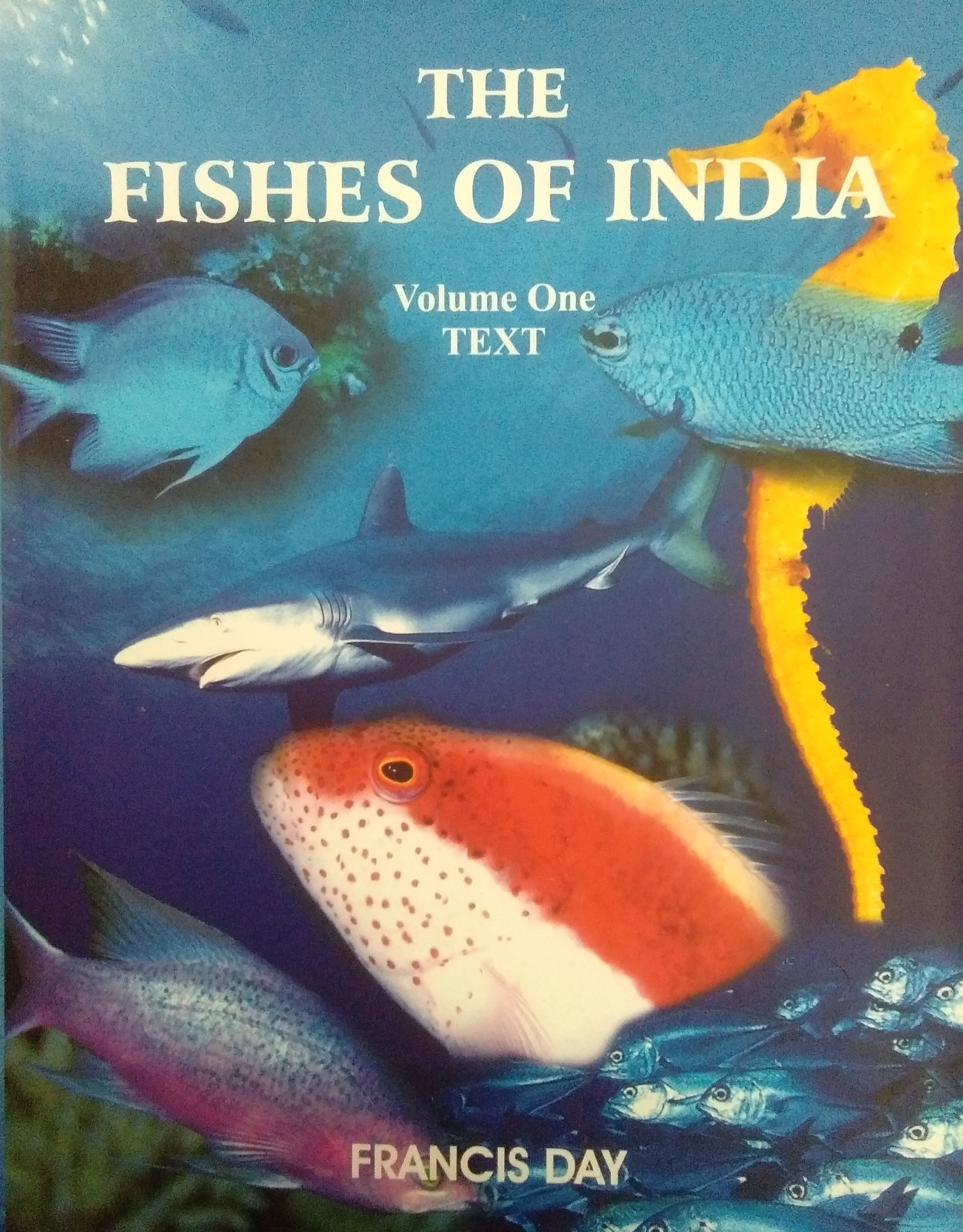The Fishes Of India (Vol- 1) ; Being A Natural History Of The Fishers Known To Inhabit The Seas And Fresh Waters Of India, Burma, And Ceylon