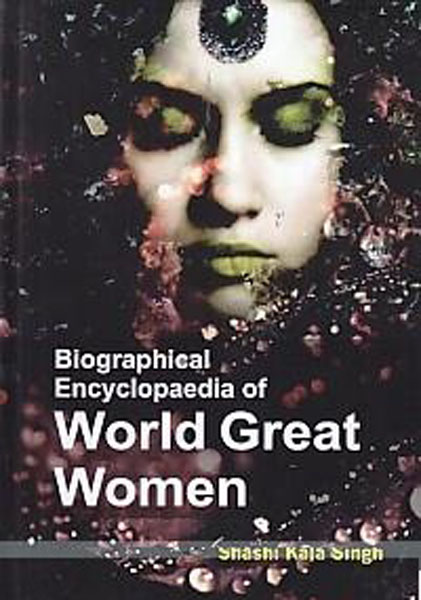 Biographical Encyclopaedia of World Great Women Volume 3