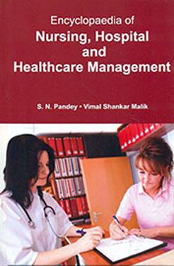 Encyclopaedia Of Nursing, Hospital And Healthcare Management Volume-1