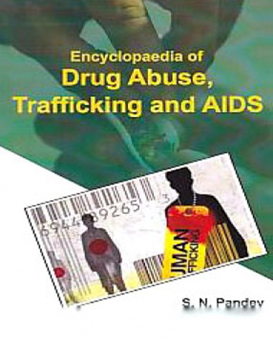 Encyclopaedia Of Drug Abuse, Trafficking And Aids Volume-2