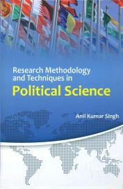 Research Methodology And Techniques In Political Science