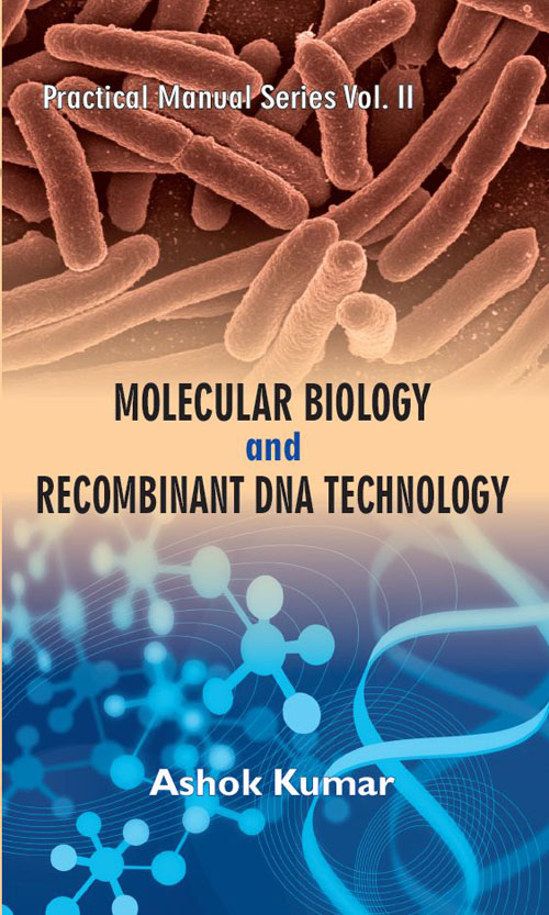 Molecular Biology And Recombinant Dna Technology A Practical Book