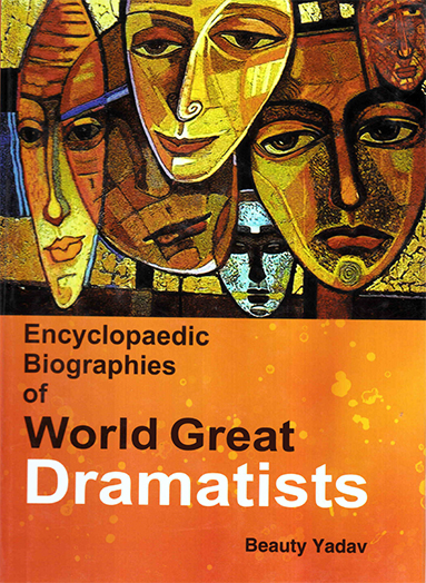 Encyclopaedic Biographies of World Great Dramatists Volume-1
