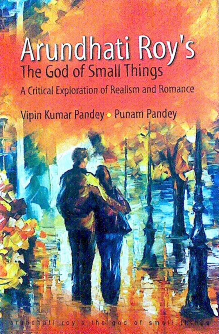 Arundhati Roy's The God of Small Things: A Critical Exploration of Realism & Romance