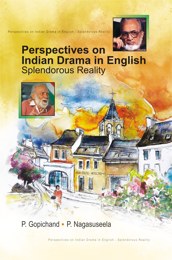 Perspectives on Indian Drama in English: Splenderous Reality
