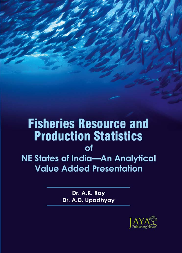Fisheries Resource And Production Statistics Of NE States Of India-An Analytical Value Added Presentation