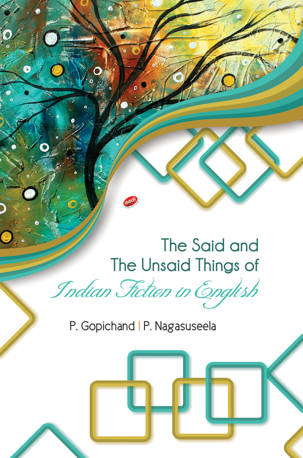 The Said and The Unsaid Things of Indian Fiction in English