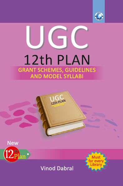 UGC 12th Plan Grant Schemes, Guidelines And Model Syllabi Volume-10