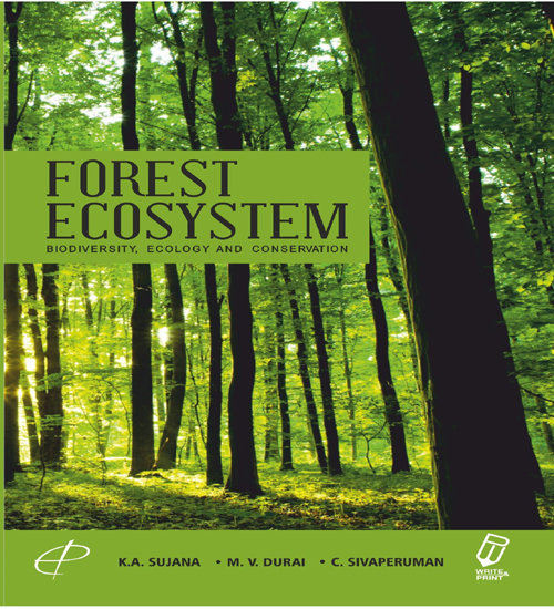 Forest Ecosystem : Biodiversity, Ecology and conservation